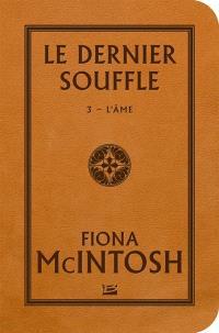 Le dernier souffle. Volume 3, L'âme
