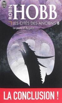 Les cités des Anciens. Volume 8, Le puits d'argent
