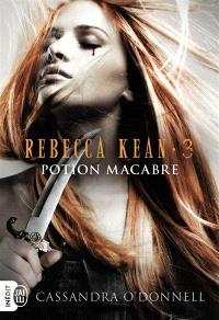 Rebecca Kean. Volume 3, Potion macabre