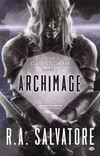 Retour à Gauntlgrym. Volume 1, Archimage