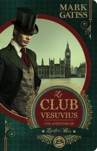 Une aventure de Lucifer Box, Le club Vesuvius