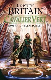 Cavalier vert. Volume 5, Un éclat d'argent