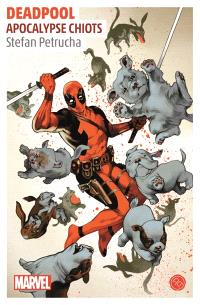 Deadpool : apocalypse chiots : un roman Marvel