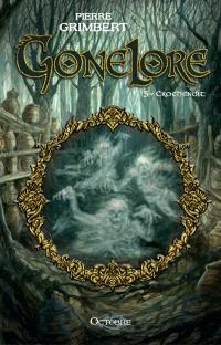 Gonelore. Volume 5, Crochenuit