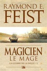 La guerre de la faille, Volume 2, Magicien. Volume 2, Le mage