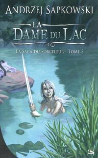 La saga du sorceleur. Volume 5, La dame du lac