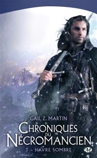 Chroniques du nécromancien. Volume 3, Havre sombre