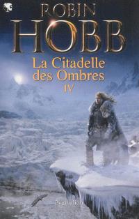 La citadelle des ombres. Volume 4
