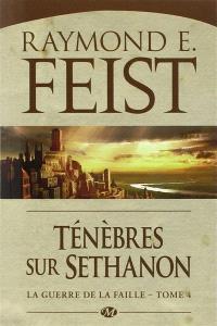 La guerre de la faille. Volume 4, Ténèbres sur Sethanon