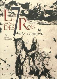 Le sang des 7 rois. Volume 1