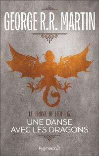 Le trône de fer. Volume 15, Une danse avec les dragons