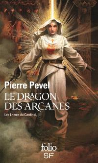 Les Lames du cardinal. Volume 3, Le dragon des arcanes