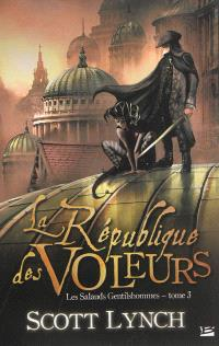 Les salauds gentilshommes. Volume 3, La République des voleurs