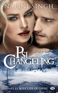 Psi-changeling. Volume 13, Le bouclier de givre