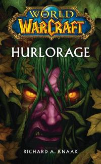 World of Warcraft, Hurlorage