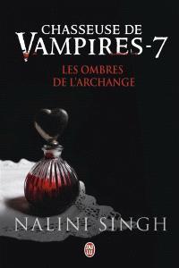 Chasseuse de vampires. Volume 7, Les ombres de l'archange
