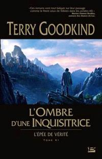 L'épée de vérité. Volume 11, L'ombre d'une inquisitrice