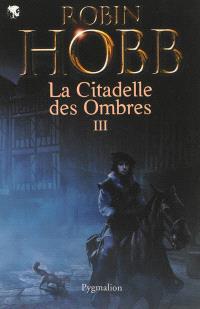 La citadelle des ombres. Volume 3