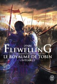 Le royaume de Tobin : l'intégrale. Volume 3
