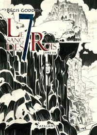 Le sang des 7 rois. Volume 6