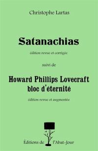 Satanachias; Suivi de Howard Phillips Lovecraft, bloc d'éternité