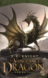 L'âge du feu. Volume 2, La vengeance du dragon