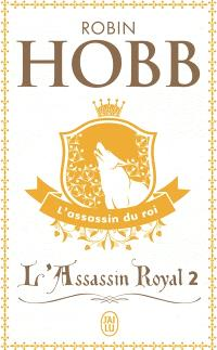 L'assassin royal. Volume 2, L'assassin du roi