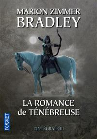 La romance de Ténébreuse : l'intégrale. Volume 3