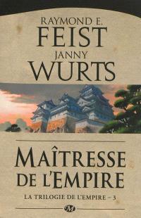 La trilogie de l'Empire. Volume 3, Maîtresse de l'Empire