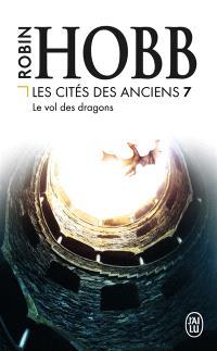 Les cités des Anciens. Volume 7, Le vol des dragons