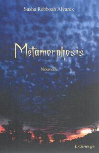 Metamorphosis : nouvelle