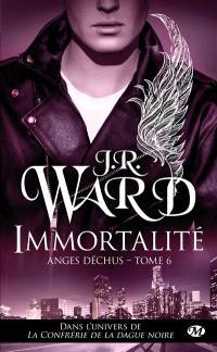 Anges déchus. Volume 6, Immortalité