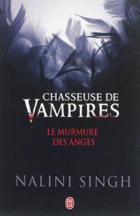 Chasseuse de vampires. Volume 6, Le murmure des anges