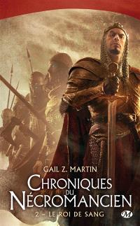 Chroniques du nécromancien. Volume 2, Le roi de sang
