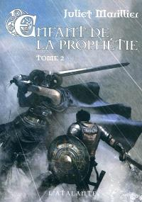 Enfant de la prophétie. Volume 2