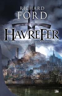 Havrefer. Volume 1, Le héraut de la tempête