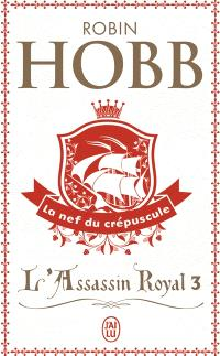 L'assassin royal. Volume 3, La nef du crépuscule
