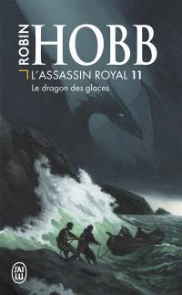L'assassin royal. Volume 11, Le dragon des glaces