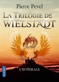La trilogie de Wielstadt : l'intégrale