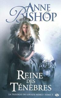 La trilogie des joyaux noirs. Volume 3, Reine des ténèbres