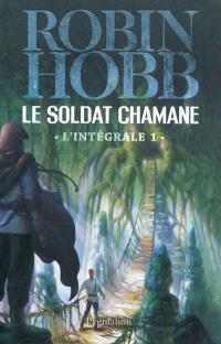 Le soldat chamane : l'intégrale. Volume 1