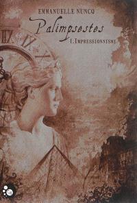 Palimpsestes. Volume 1, Impressionnisme