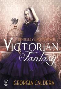 Victorian fantasy. Volume 1, Dentelle et nécromancie