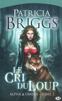 Alpha & Omega. Volume 1, Le cri du loup