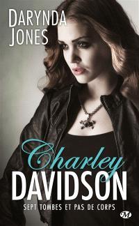 Charley Davidson. Volume 7, Sept tombes et pas de corps