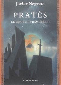 Chronique de Tramorée, Volume 5, Le cœur de Tramorée. Volume 2, Pratès