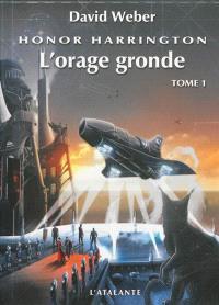 Honor Harrington, Volume 13, L'orage gronde. Volume 1