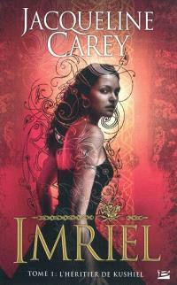 Imriel. Volume 1, L'héritier de Kushiel