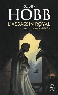 L'assassin royal. Volume 6, La reine solitaire
