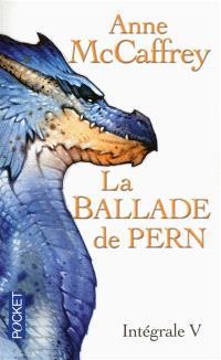 La ballade de Pern : intégrale. Volume 5